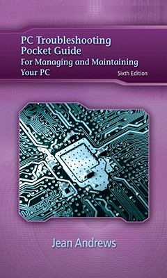 PC Troubleshooting Pocket Guide for Andrews' A+ Guide to Managing & Maintaining Your PC
