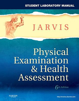 Student Laboratory Manual for Physical Examination & Health Assessment-9781437714456-6-Carolyn Jarvis PhD APN CNP-W. B. Saunders Company